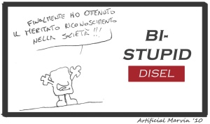 Be stupid. Disel