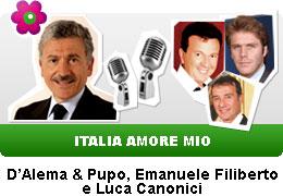 D'Alema e Pupo, Emanuele Filiberto e Luca Canonici